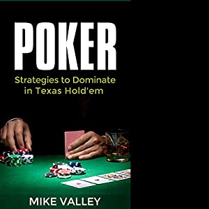 Poker: Strategies to Dominate in Texas Hold'em Hörbuch