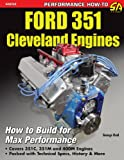 Ford 351 Cleveland Engines: How to Build for Max Performance (NONE)