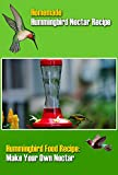 Best Homemade Hummingbird Nectar Recipe: Homemade Hummingbird Food Recipe and the Best Hummingbird Feeder