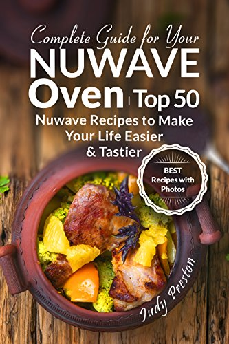 Amazon complete guide for your nuwave oven top 50 nuwave complete guide for your nuwave oven top 50 nuwave recipes to make your life easier fandeluxe Choice Image