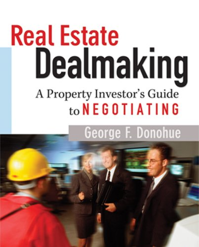 Download Real Estate Dealmaking: A Property Investor's Guide to Negotiating pdf