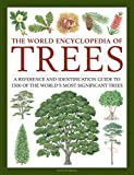 img - for The World Encyclopedia of Trees: A Reference and Identification Guide to 1300 of the World's Most Significant Trees book / textbook / text book