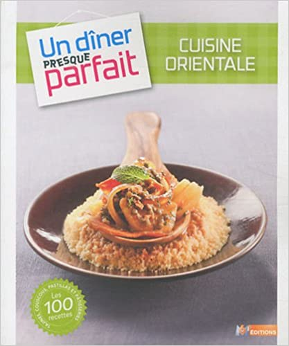 Lire UN DINER PRESQUE PARFAIT CUISINE ORIENTALE pdf ebook