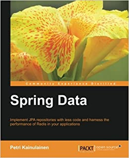 Spring Data: Amazon co uk: Petri Kainulainen: 9781849519045