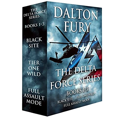 The Delta Force Series, Books 1-3: Black Site, Tier One Wild, Full Assault Mode (A Delta Force (Delta Series)