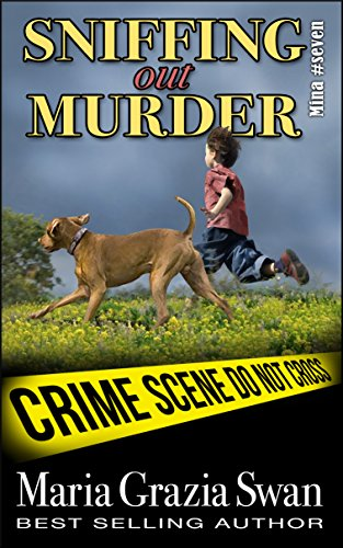 Sniffing Out Murder (Mina's Adventures Book 7) by [Swan, Maria Grazia]