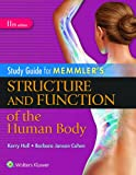 Study Guide for Memmler's Structure and Function of the Human Body 11th Edition