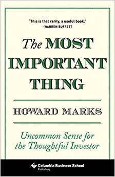 image for The Most Important Thing: Uncommon Sense for the Thoughtful Investor (Columbia Business School Publishing)