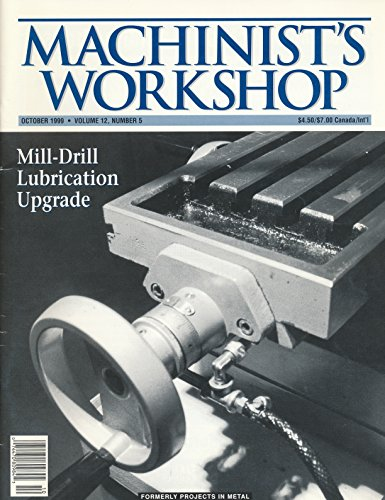 Machinists's Workshop : Mill-drill Lubrication Upgrade; Polishing & Utility Lathe; C & D Grinder Stand; Feed & Speed Calculator: Finding/Making Gun Parts; Drill Press Holding Devices
