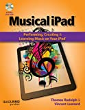 The Musical IPad, Vincent Leonard and Thomas Rudolph, 1480342440