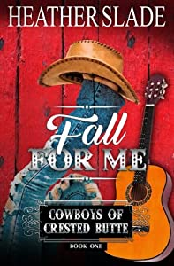 Fall for Me (Cowboys of Crested Butte) (Volume 1)