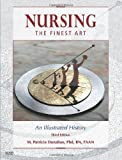 Nursing, The Finest Art: An Illustrated History, 3rd Edition