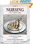 Nursing, The Finest Art: An Illustrat...