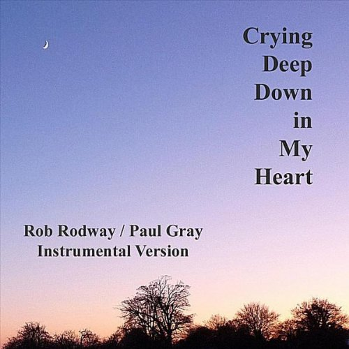 Crying Deep Down In My Heart ~ Instrumental