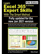 Learn Excel 365 Expert Skills with The Smart Method: Fifth Edition: updated for the Jan 2021 Semi-Annual version 2008