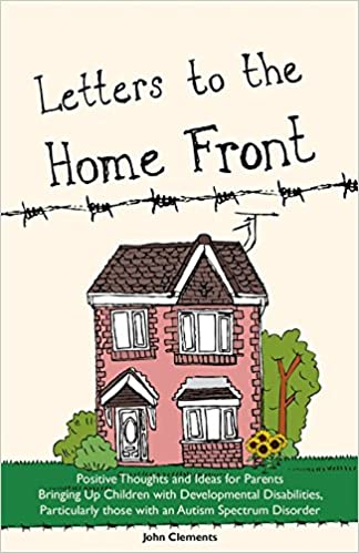 Letters To The Home Front Positive Thoughts And Ideas For Parents