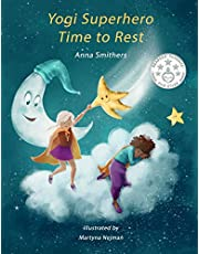 Yogi Superhero Time to Rest: A children's book about rest, mindfulness and relaxation.