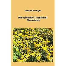 Die spirituelle Trockenheit überwinden (German Edition)