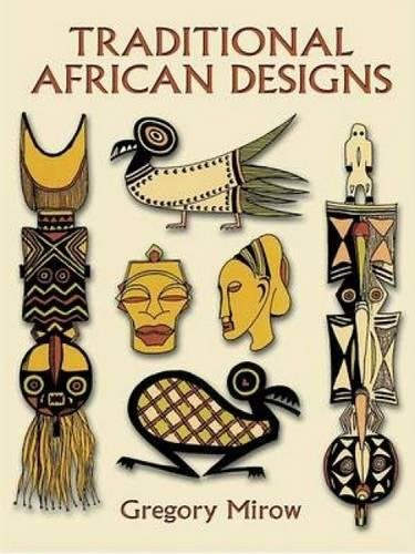 (Traditional African Designs (Dover Pictorial Archive))