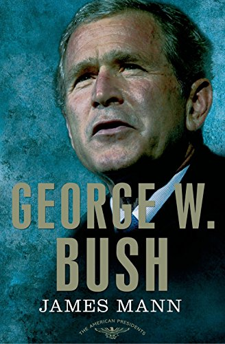 George W. Bush: The American Presidents Series: The 43rd President, 2001-2009 (George Bush Best President)