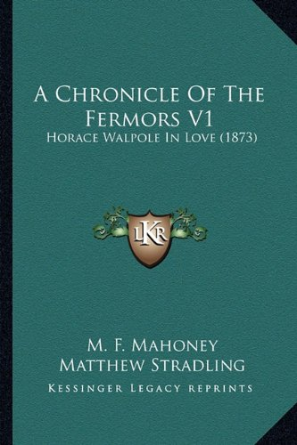 A Chronicle of the Fermors: Horace Walpole in Love V2