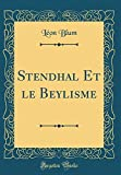 Stendhal Et le Beylisme (Classic Reprint) (French Edition)