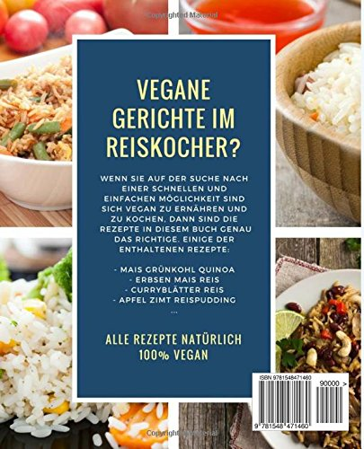 Vegane Rezepte für den Reiskocher: Insgesamt 50 leckere Gerichte ...