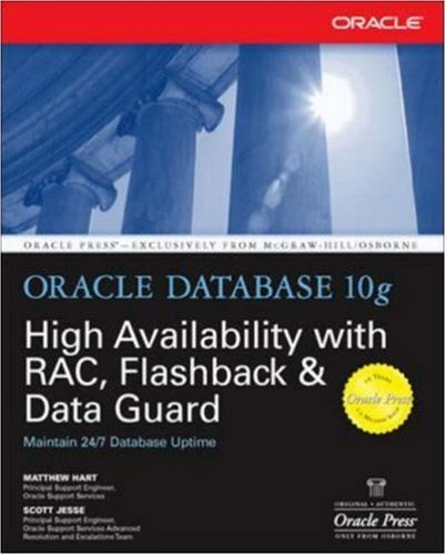 Oracle Database 10g High Availability with RAC, Flashback & Data Guard: With RAC, Flashback and Data Guard (Oracle Press) Pdf