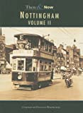 Nottingham: Then and Now  Volume II(Archive Photographs: Images of England S.)
