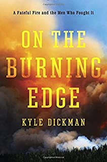 Book Cover: On the Burning Edge: A Fateful Fire and the Men Who Fought It