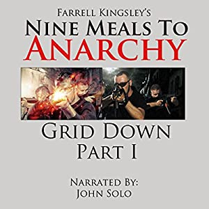Nine Meals to Anarchy: Grid Down Part I Audiobook