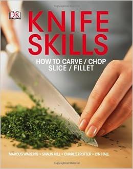 Book Knife Skills: How to Carve/Chop/Slice/Fillet