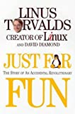 Just For Fun: The Story of an Accidental Revolutionary by Linus Torvalds (2001-05-15)