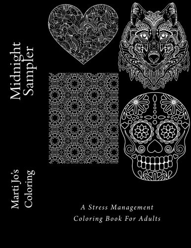Midnight Sampler: A Stress Management Coloring Book For Adults (Pencil Sampler)
