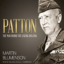 Patton: The Man Behind the Legend, 1885-1945 Audiobook by Martin Blumenson Narrated by William Lavelle