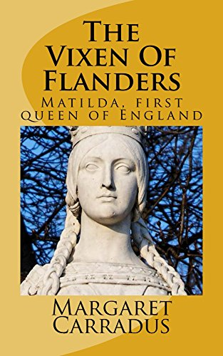 The Vixen Of Flanders: Matilda Wife To The Conqueror