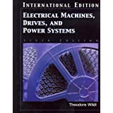 Electrical Machines, Drives and Power Systems by Theodore Wildi (2005-01-01)
