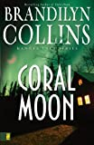 Front cover for the book Coral Moon by Brandilyn Collins