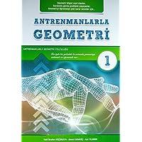 Antrenmanlarla Geometri 1: Geometri Bilgisi Zayıf Olanlar, Sorularda Görme Problemi Yaşayanlar, Geometriyi Öğrenmeye Yeni Karar Verenler İçin
