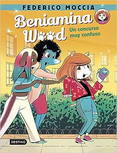 Beniamina Wood 2. Un concurso muy confuso de Federico Moccia