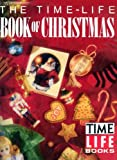 Time-Life Book of Christmas, Time-Life Staff, 0131336797