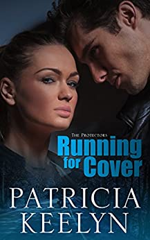 Running for Cover (The Protectors Book 3) (English Edition) por [Keelyn, Patricia]