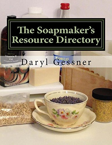 The Soapmaker's Resource Directory (Natural Soap Series Book 2) by [Gessner, Daryl K.]