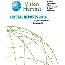 Crystal Reports 2016 Designer 2 Workshop