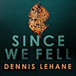 Since We Fell | Dennis Lehane