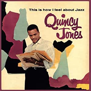 Quincy Jones - This Is How I Feel About Jazz - Amazon.com ...