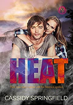 Heat (Wildfire Romance Book 2) by [Springfield, Cassidy]