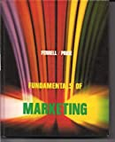 Fundamentals of Marketing, Ferrell, O. C. and Pride, William M., 0395316960