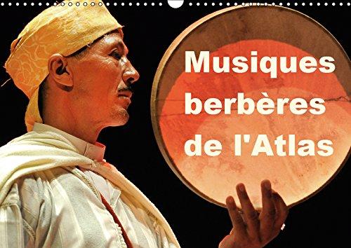 Musiques berberes de l'Atlas 2019: Dans le cadre du trentieme Printemps des Arts de Monte-Carlo 2014, le Maroc, l'Atlas et les musiques ... invites (Calvendo Art) (French Edition)