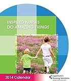 Lippincott's Nursing Solutions Inspired Nurses Do Amazing Things 2014 Calendar, Lippincott, 1469852942